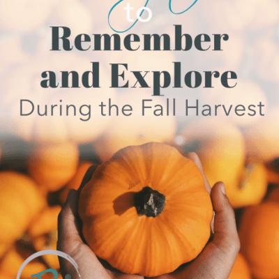 31 Scriptures to Remember and Explore During the Fall Harvest {+ Printable}