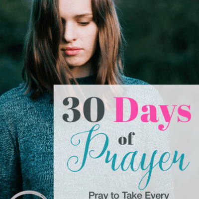 30 Days of Prayer: Pray to Take Every Thought Captive (Day 10)
