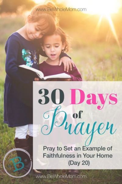 30 Days or Prayer: Pray to Set an Example