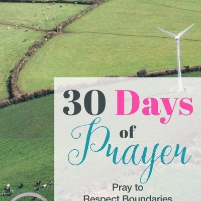 30 Days of Prayer: Pray to Respect Boundaries (Day 24)