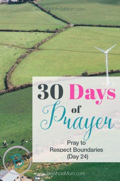 30 Days of Prayer: Pray to Respect Boundaries (Day 24)