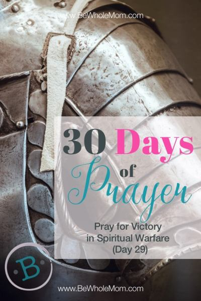 30 Days of Prayer: Pray for Victory in Spiritual Warfare