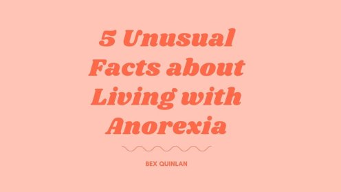 Unusual facts about living with anorexia