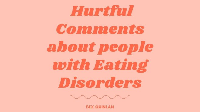 Hurtful comments about people with eating disorders