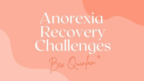 Anorexia Recovery Challenges