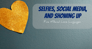 Selfies, Social Media, and Showing Up