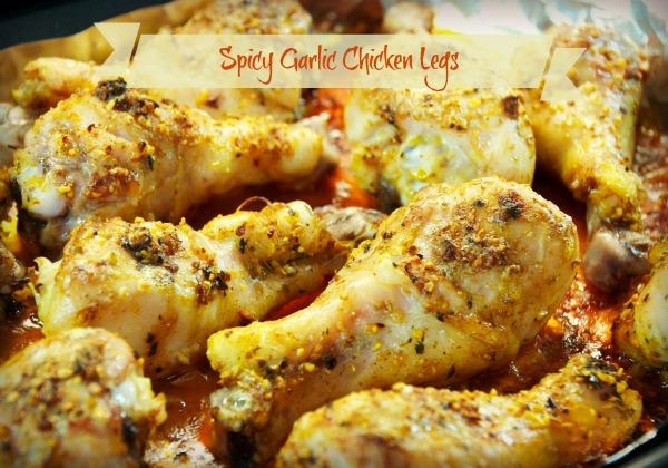Spicy Garlic Baked Chicken Legs