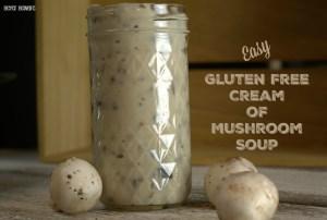 Easy Gluten Free Cream of Mushroom Soup