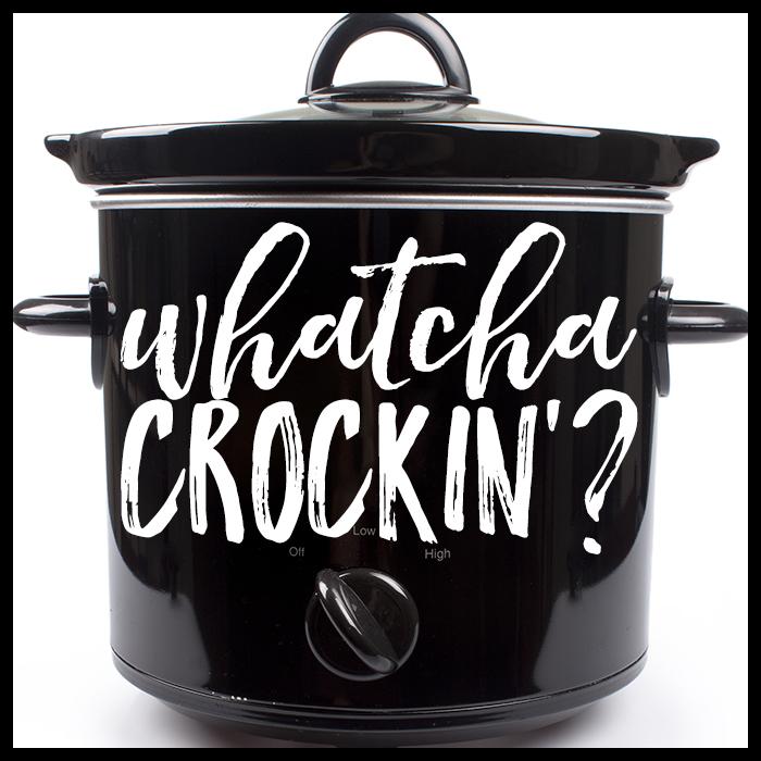 Whatcha Crockin'