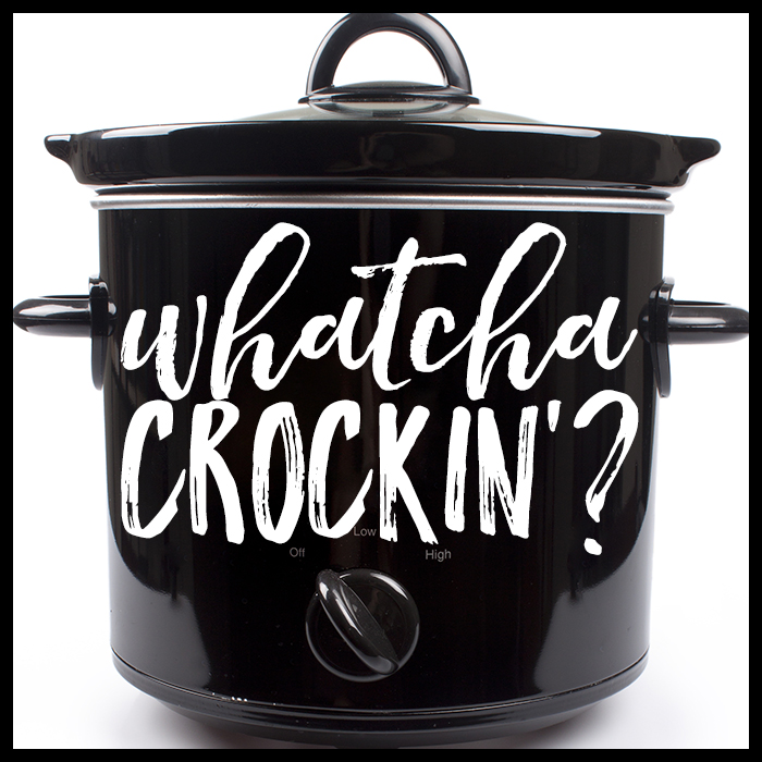 Whatcha Crockin'