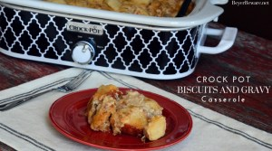 Crock Pot Biscuits and Gravy Casserole