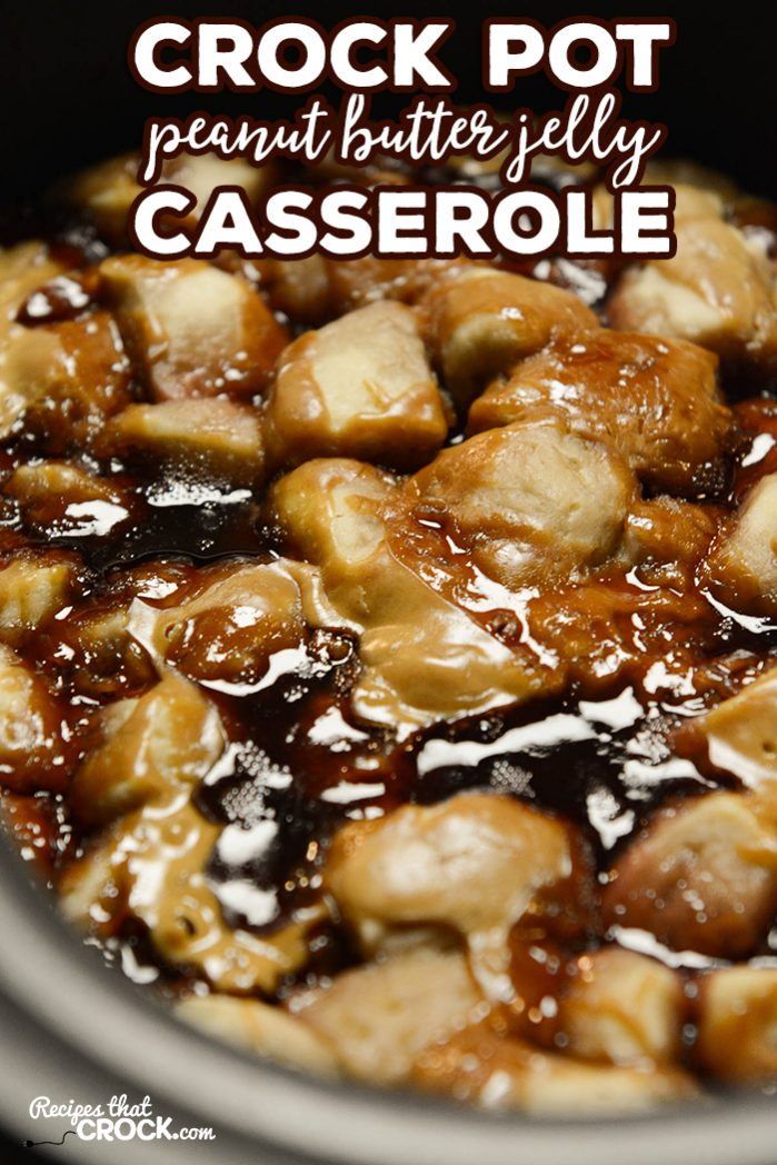 Our Best Recipes - Crock Pot Peanut Butter and Jelly Casserole