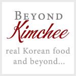 Beyond Kimchee