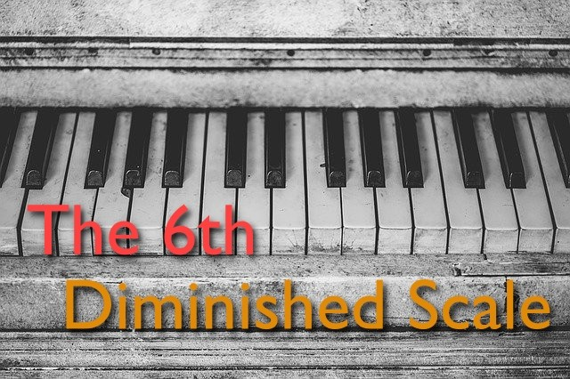 the 6th diminished scale