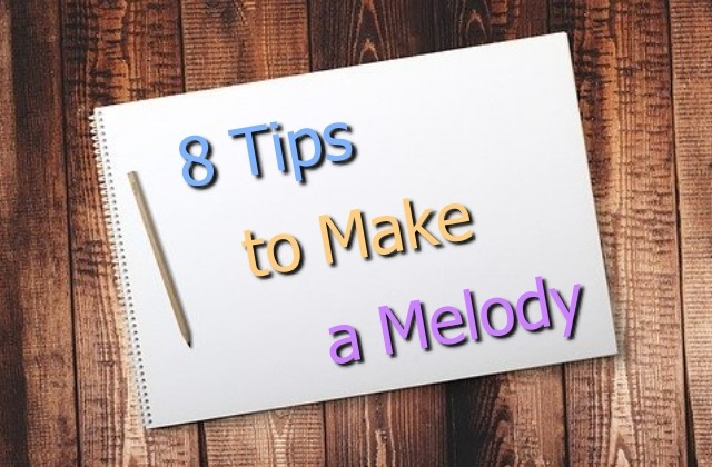 8 practical tips to make a melody