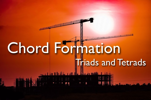chord formation - triads and tetrads