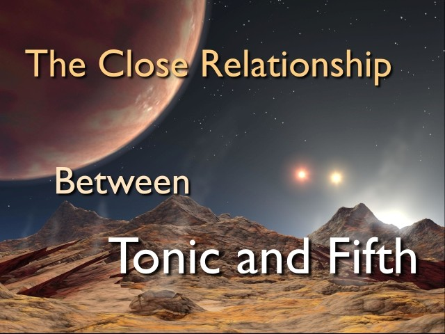 the close relationship between tonic and fifth