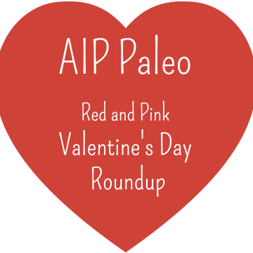 Autoimmune Paleo Protocol Recipes for Valentine's Day 2015