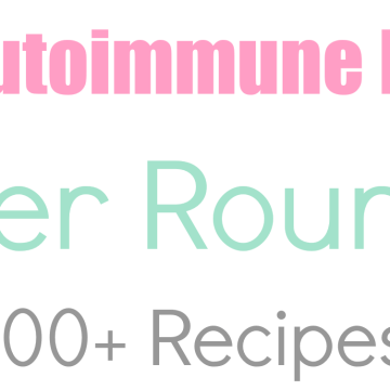 A Roundup of Five Autoimmune Paleo Easter Roundups