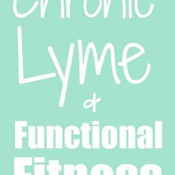 Chronic Lyme & Functional Fitness (Part 1)