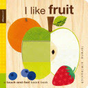 I Like Fruit by Lorena Siminovich and 12 other amazing baby books you've never heard of.
