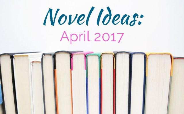 Novel Ideas April 2017