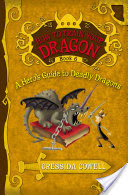How to Train Your Dragon: A Hero's Guide to Deadly Dragons