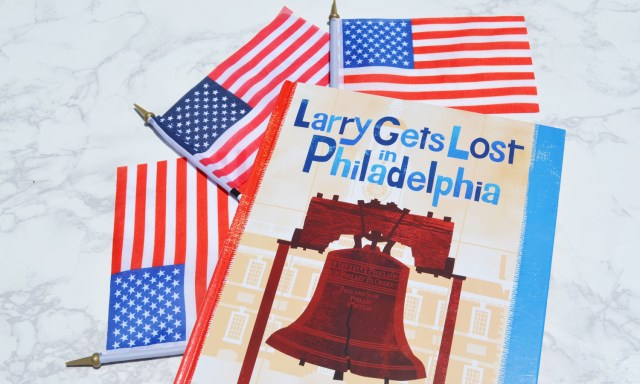 Larry Gets Lost in Philadelphia and 9 other books perfect for July 4th!