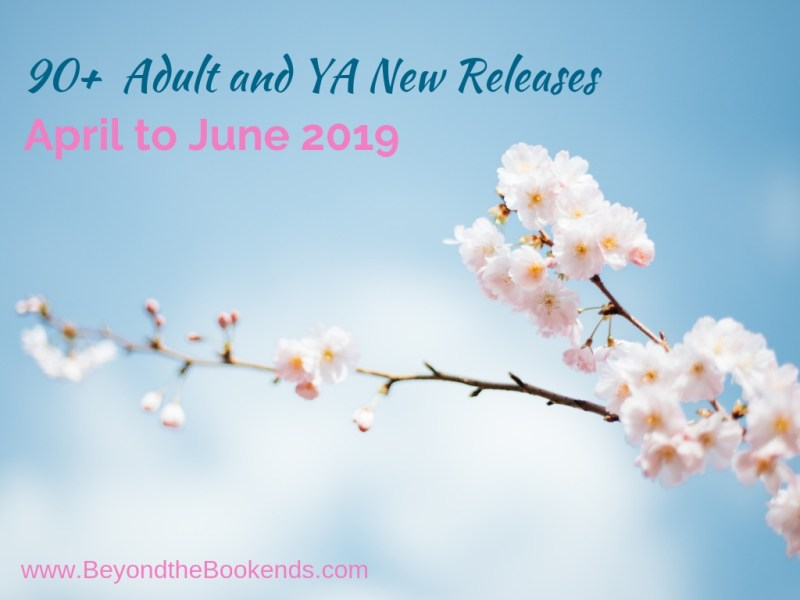 90+ Adult and YA New Releases for Spring 2019 - Beyond the