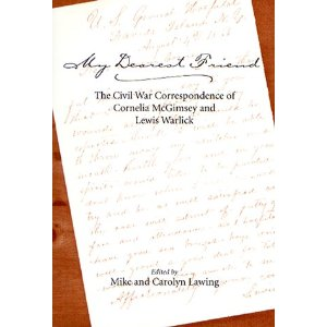 My Dearest Friend: The Civil War Correspondence of Cornelia McGimsey and Lewis Warlick