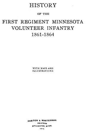 History of the First Regiment Minnesota Volunteer Infantry, 1861-1864