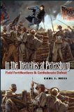 Win a FREE Copy of In the Trenches at Petersburg by Earl J. Hess!
