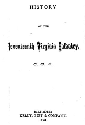 History of the Seventeenth Virginia Infantry, C.S.A.