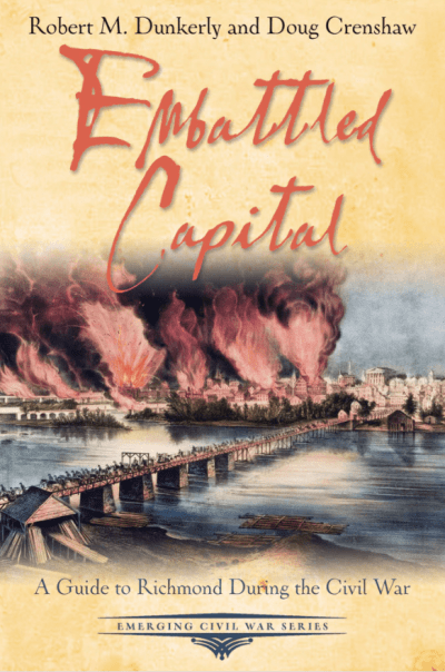 Image of cover of Embattled Capital: A Guide to Richmond During the Civil War by Doug Crensahe and Robert M. Dunkerly