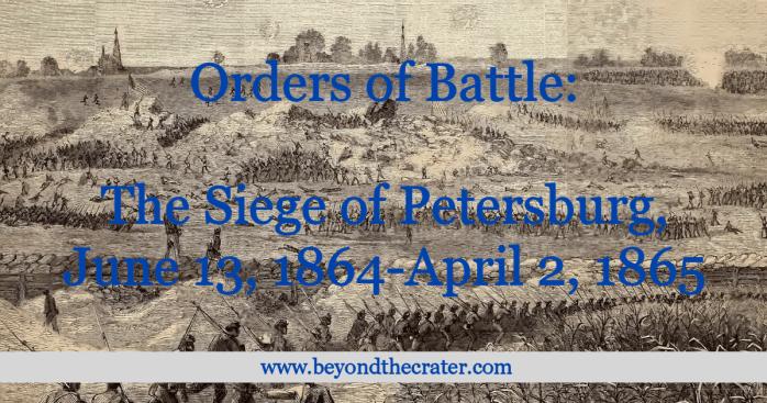 Siege of PEtersburg Orders of Battle