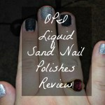 OPI Liquid Sand Nail Polishes Review