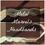 Metal Marvels Headbands