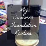 My Summer Foundation Routine