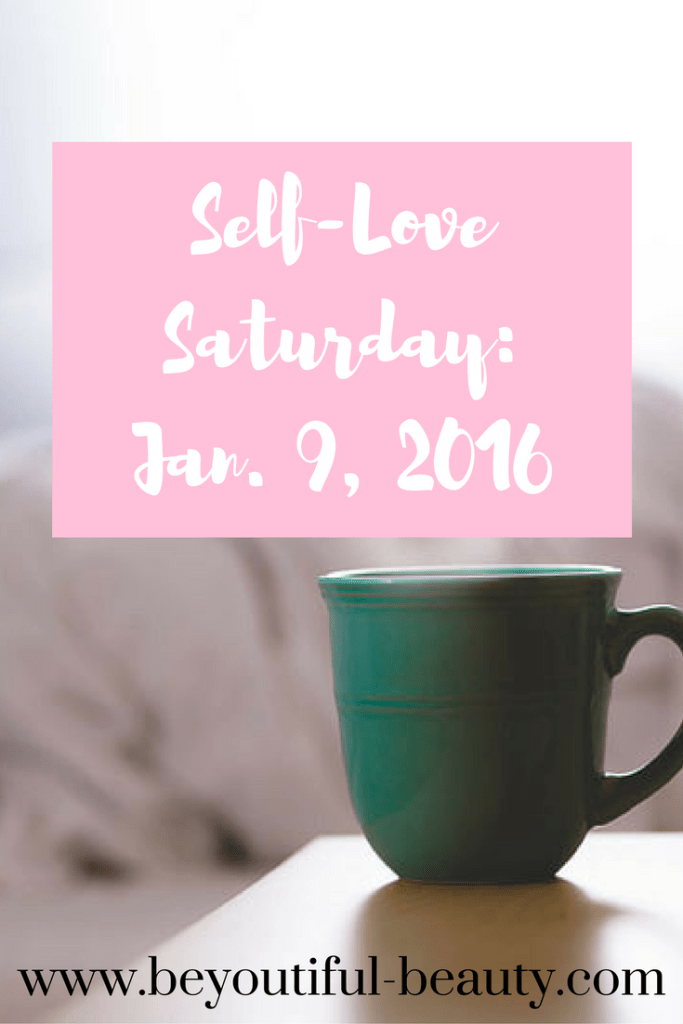 Self-Love Saturday-Jan. 9, 2016