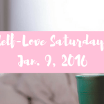 Self-Love Saturday – Jan. 9, 2016