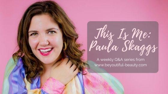 This Is Me: Paula Skaggs