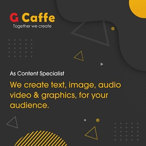 Content Writing G Caffe creative agency for image, text, audio, video and graphics