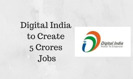 Digital India to Create 5 Crores Jobs