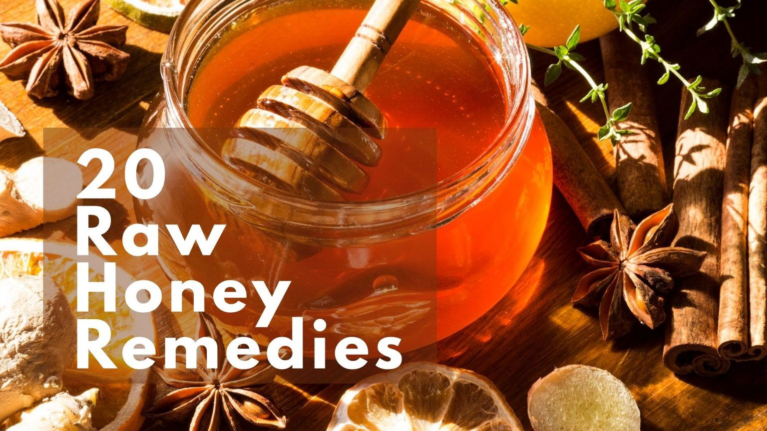 Unprocessed Honey Remedies