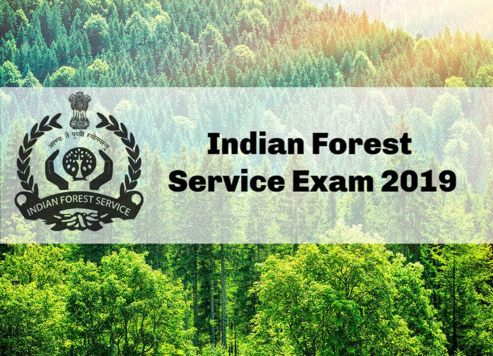 Indian Forest Service (Preliminary) Examination, 2019 through CS(P) Examination 2019