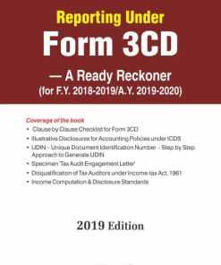 Bharat's Reporting under FORM 3CD – A Ready Reckoner by CA. Kamal Garg Ed. July 2019
