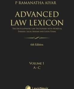 Lexis Nexis Advanced Law Lexicon by P Ramanatha Aiyar 6th Edition July 2019