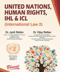 Bharat's United Nations, Human Rights, IHL & ICL (International Law 2) by Dr. Jyoti Rattan - 6th Edition 2021