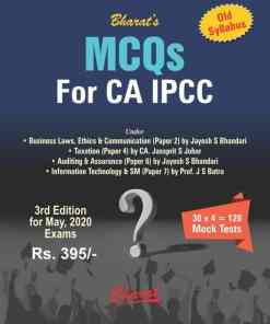 Bharat's MCQs for CA IPCC on Business Laws, Ethics & Communication; Taxation; Auditing & Assurance;Information Technology & Strategic Management for May 2020 Exam (OLD)