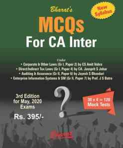 Bharat's MCQs for CA Inter on Corporate & Other Laws; Direct/Indirect Tax Laws; Auditing & Assurance; Enterprise Information Systems & SM for May 2020 Exam (New)